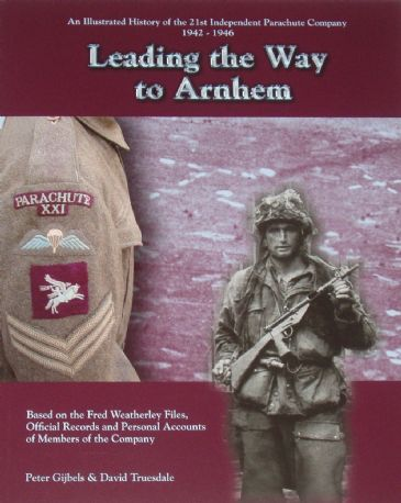 Leading the Way to Arnhem, by Peter Gijbels and David Truesdale